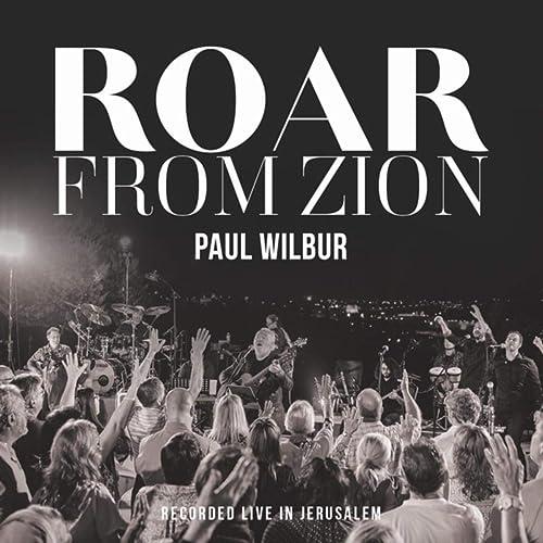 Paul Wilbur - Roar From Zion - Recorded Live in Jerusalem 2019
