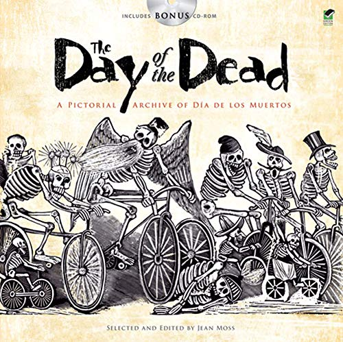 The Day of the Dead: A Pictorial Archive of Dia de Los Muertos (Dover Pictorial Archive)