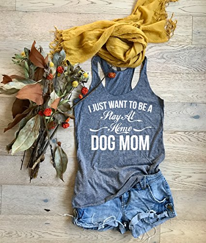 I Just Want To Be A Stay At Home Dog Mom. Eco Tri-Blend Racerback Tank. Women's Clothing. Mom Shirt. Tank Top. Tank Tops. Mother's Day Tank.