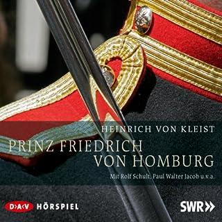 Prinz Friedrich von Homburg                   Autor:                                                                                                                                 Heinrich von Kleist                               Sprecher:                                                                                                                                 Rolf Schult,                                                                                        Paul Walter Jacob                      Spieldauer: 1 Std. und 32 Min.     24 Bewertungen     Gesamt 4,2