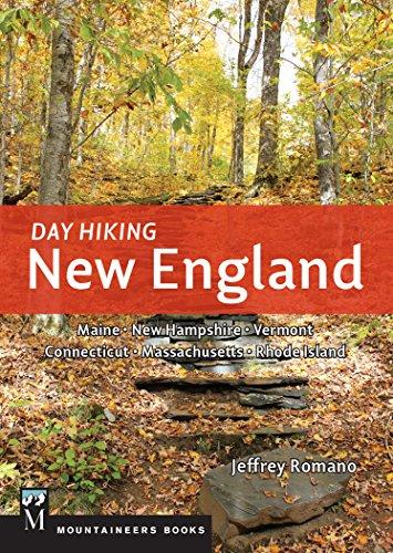 Day Hiking New England: Maine, New Hampshire, Vermont, Connecticut, Massachusetts. Rhode Island