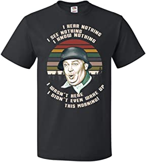 I Hear Nothing I Know Nothing T-Shirt Gift Sergeant Schultz Hogan's Heroes Tshirt