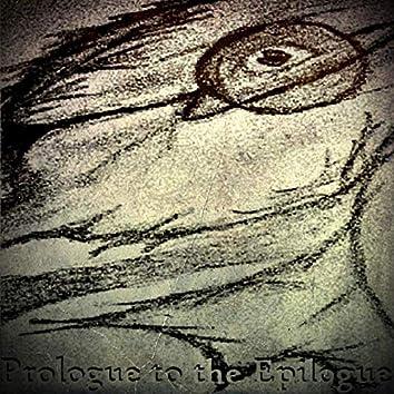 Prologue to the Epilogue