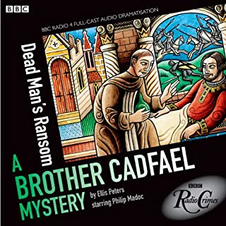 Brother Cadfael Mysteries: Dead Man's Ransom (BBC Radio Crimes)                   By:                                                                                                                                 Ellis Peters                               Narrated by:                                                                                                                                 Philip Madoc,                                                                                        Michael KItchen,                                                                                        Susannah York                      Length: 2 hrs and 14 mins     72 ratings     Overall 4.3