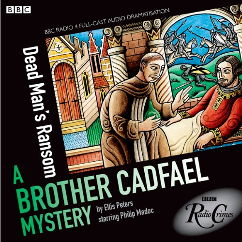 Couverture de Brother Cadfael Mysteries: Dead Man's Ransom (BBC Radio Crimes)
