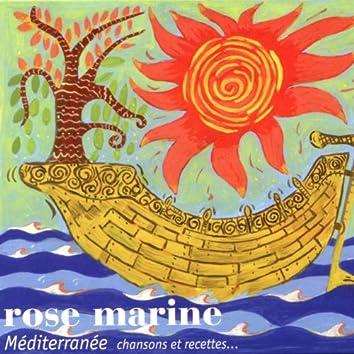 Rose marine (Méditerranée : Chansons et recettes...)