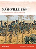 Nashville 1864: From the Tennessee to the Cumberland (Campaign Book 314)