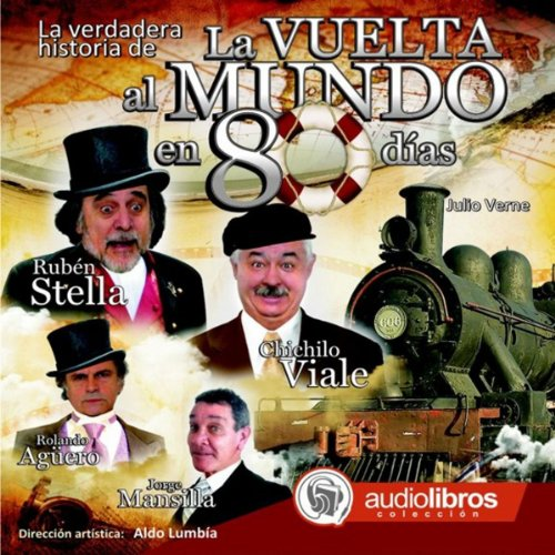 La verdadera historia de La Vuelta al Mundo en 80 Días [The true story of Around the World in 80 Days] audiobook cover art