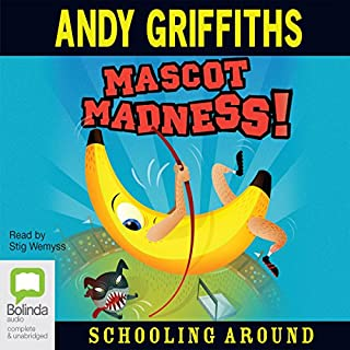 Mascot Madness     Schooling Around              By:                                                                                                                                 Andy Griffiths                               Narrated by:                                                                                                                                 Stig Wemyss                      Length: 3 hrs and 42 mins     13 ratings     Overall 4.7