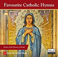Favourite Catholic Hymns by CHOIRS OF THE DIOCESE OF LEEDS