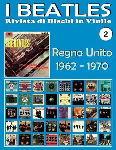 I Beatles - Rivista di Dischi in Vinile No. 2 - Regno Unito (1962 - 1970): Polydor, Parlophone, Apple. Guida a colori.