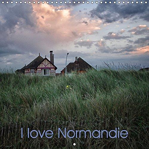 I love Normandie (Calendrier mural 2018 300 × 300 mm Square): Ma Normandie en quelques images (Calendrier mensuel, 14 Pages ) (Calvendo Nature) [Kalender] [Apr 01, 2017] Akimoss