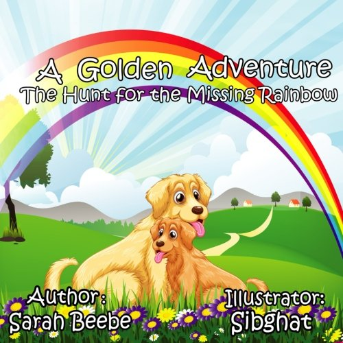 A Golden Adventure The Hunt For The Missing Rainbow A Fun Childrens Picture Book Teaching Children Ages 2