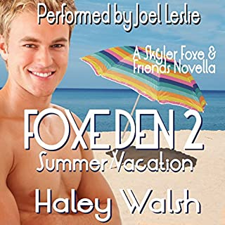 Foxe Den 2: Summer Vacation     Skyler Foxe Mysteries              By:                                                                                                                                 Haley Walsh                               Narrated by:                                                                                                                                 Joel Leslie                      Length: 3 hrs and 14 mins     60 ratings     Overall 4.6