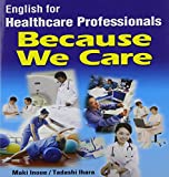 Because We Care : English for Healthcare Professionals Student Book (120 pp) with Audio CD