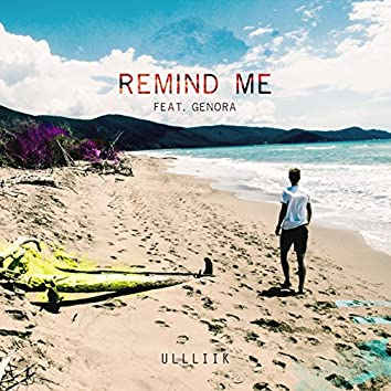 Remind Me (feat. Genora)