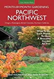 Pacific Northwest Month-by-Month Gardening: What to Do Each Month to Have a Beautiful Garden All...