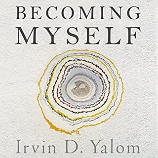 Becoming Myself     A Psychiatrist's Memoir              By:                                                                                                                                 Irvin Yalom                               Narrated by:                                                                                                                                 Peter Berkrot                      Length: 11 hrs and 18 mins     182 ratings     Overall 4.6