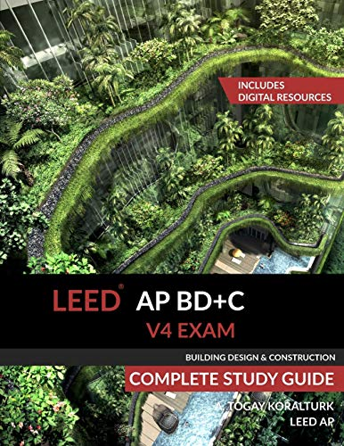 Compare Textbook Prices for LEED AP BD+C V4 Exam Complete Study Guide Building Design & Construction  ISBN 9780994618023 by Koralturk, A. Togay