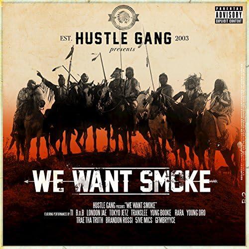 Hustle Gang feat. T.I., B.o.B, London Jae, Tokyo Jetz, Translee, Yung Booke, Rara, Young Dro, Trae Tha Truth, Brandon Rossi, 5ive Mics & GFMBRYYCE