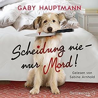 Scheidung nie - nur Mord!                   Autor:                                                                                                                                 Gaby Hauptmann                               Sprecher:                                                                                                                                 Sabine Arnhold                      Spieldauer: 10 Std. und 32 Min.     185 Bewertungen     Gesamt 4,2