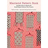 Macrame Pattern Book: Includes Over 170 Knots, Patterns and Projects