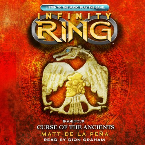 Curse of the Ancients: Infinity Ring, Book 4