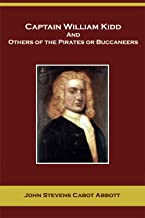 Captain William Kidd and Others of the Pirates or Buccaneers
