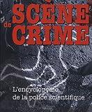Scène de crime - L'encyclopédie de la police scientifique - Tournon - 16/04/2007