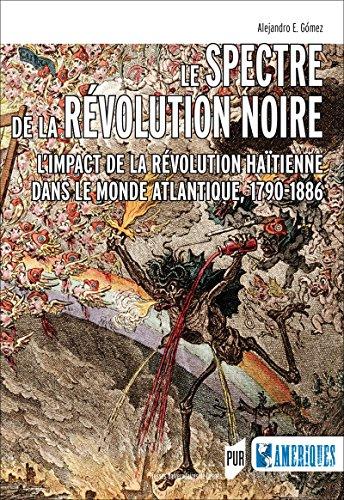 Melnās revolūcijas rēgs: Haiti revolūcijas ietekme Atlantijas pasaulē, 1790-1886 (no Amerikas)