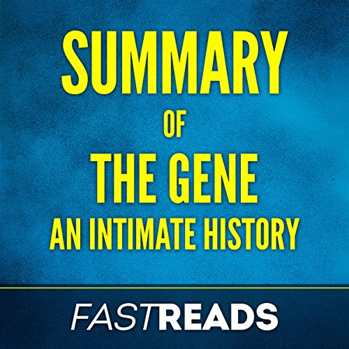 Summary of The Gene: An Intimate History Audiobook By FastReads cover art