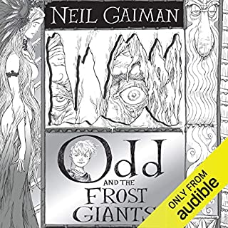 Odd and the Frost Giants                   By:                                                                                                                                 Neil Gaiman                               Narrated by:                                                                                                                                 Neil Gaiman                      Length: 1 hr and 46 mins     104 ratings     Overall 4.6