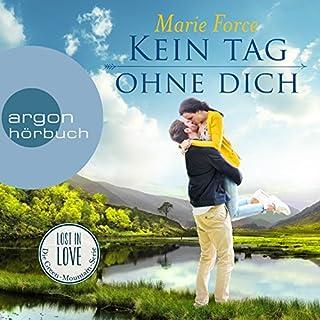 Kein Tag ohne dich     Lost in Love - Die Green-Mountain-Serie 2              Autor:                                                                                                                                 Marie Force                               Sprecher:                                                                                                                                 Christiane Marx                      Spieldauer: 11 Std. und 12 Min.     959 Bewertungen     Gesamt 4,5