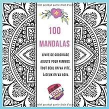 Livre de coloriage adulte pour femmes 100 Mandalas - Tout seul on va vite, à deux on va loin.