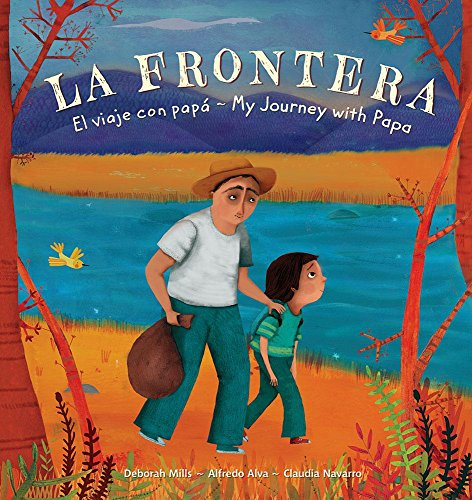 La Frontera: El Viaje Con Papa / My Journey with Papa (Spanish and English Edition)