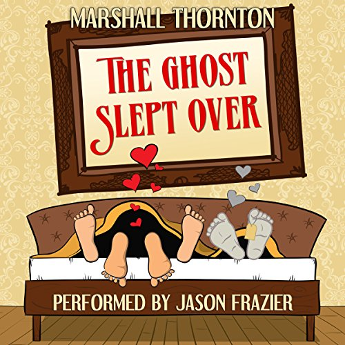 The Ghost Slept Over                   By:                                                                                                                                 Marshall Thornton                               Narrated by:                                                                                                                                 Jason Frazier                      Length: 6 hrs and 13 mins     51 ratings     Overall 4.3