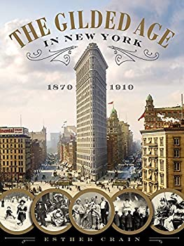 The Gilded Age in New York 1870-1910