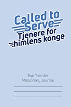 Called to Serve Two-Transfer LDS Missionary Journal: Danish Language Mormon Mission Notebook