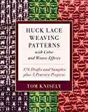 Huck Lace Weaving Patterns with Color and Weave Effects: 576 Drafts and Samples plus 5 Practice Projects