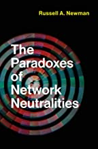 The Paradoxes of Network Neutralities (Information Policy)