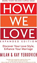 Download How We Love, Expanded Edition: Discover Your Love Style, Enhance Your Marriage PDF