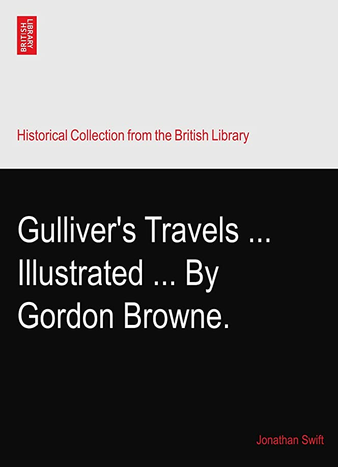 ジョイント起きて泣くGulliver's Travels ... Illustrated ... By Gordon Browne.