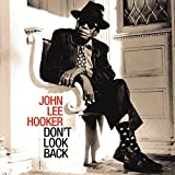 Don'T Look Back - ohn Lee Hooker
