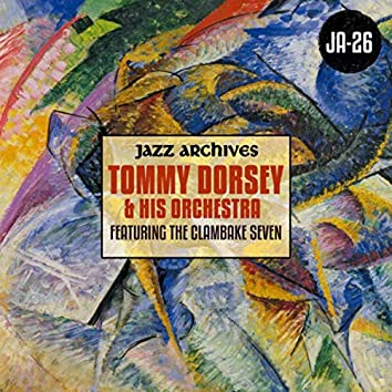 Jazz Archives Presents: The Tommy Dorsey Orchestra featuring The Clambake Seven (1935-1936)