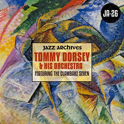 Tommy Dorsey & His Orchestra feat. The Clambake Seven