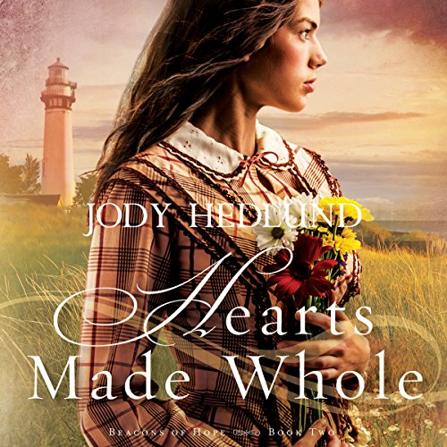 Hearts Made Whole Audiobook By Jody Hedlund cover art