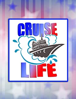 Cruise Life: Comprehensive Planner for Up to 21 Days at Sea - Covers Before and After Accommodations Too!
