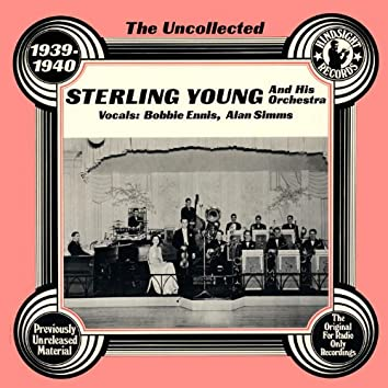 The Uncollected: Sterling Young And His Orchestra