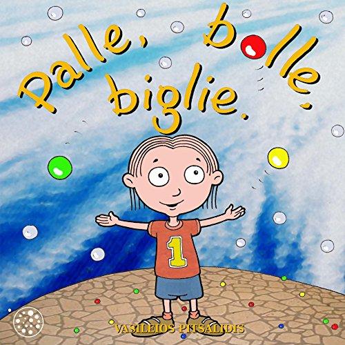Palle, bolle, biglie. by Vasileios Pitsalidis