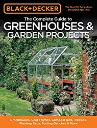 Black & Decker The Complete Guide to Greenhouses Book